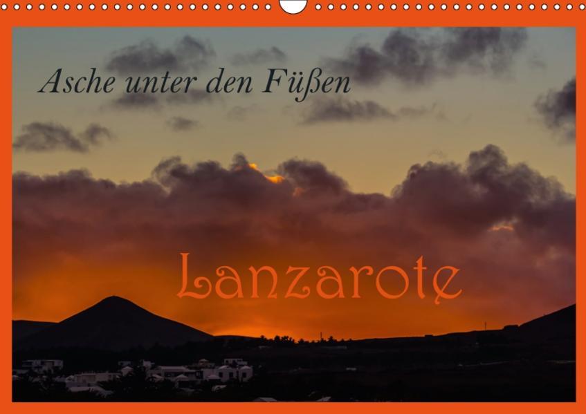 Asche unter den Füßen - Lanzarote (Wandkalender 2017 DIN A3 quer) - Coverbild