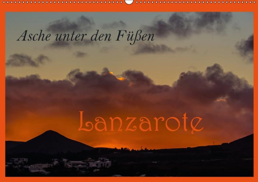 Asche unter den Füßen - Lanzarote (Wandkalender 2017 DIN A2 quer) - Coverbild