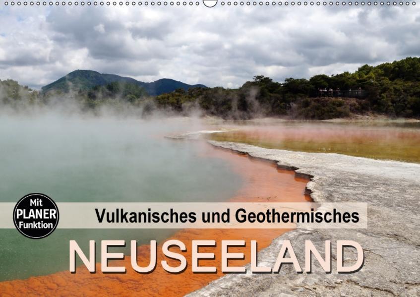 Vulkanisches und Geothermisches - Neuseeland (Wandkalender 2017 DIN A2 quer) - Coverbild