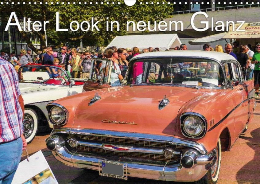 Alter Look in neuem Glanz (Wandkalender 2017 DIN A3 quer) - Coverbild
