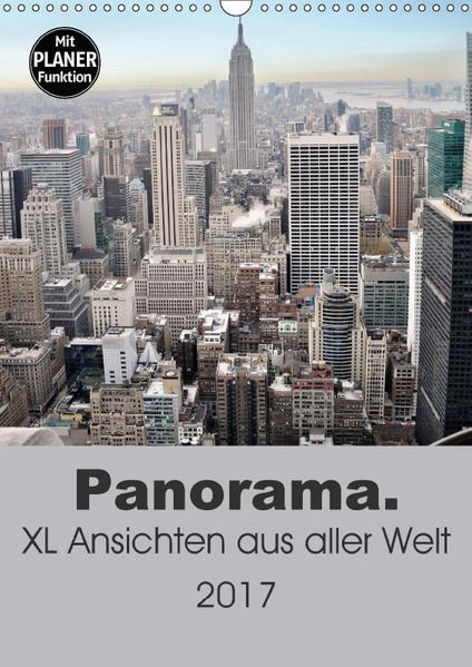 Panorama. XL Ansichten aus aller Welt (Wandkalender 2017 DIN A3 hoch) - Coverbild