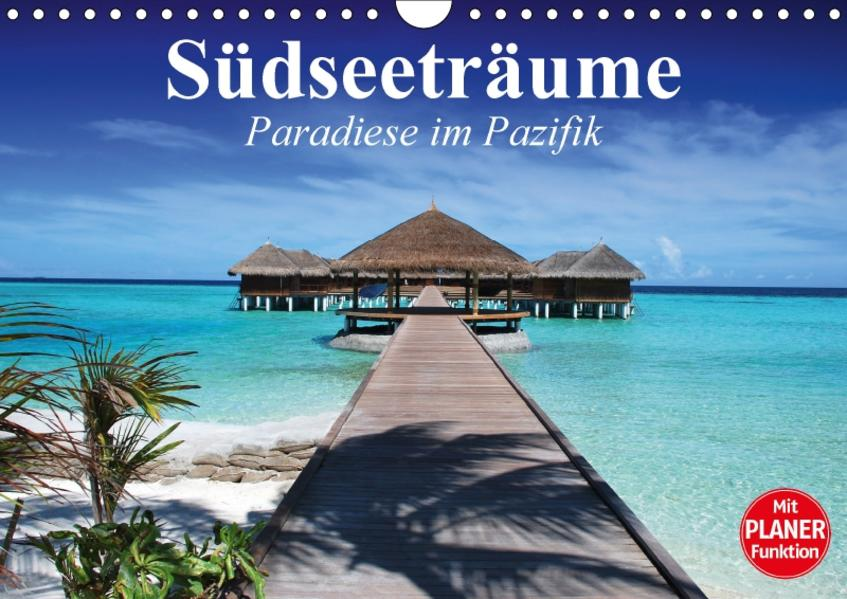 Südseeträume. Paradiese im Pazifik (Wandkalender 2017 DIN A4 quer) - Coverbild