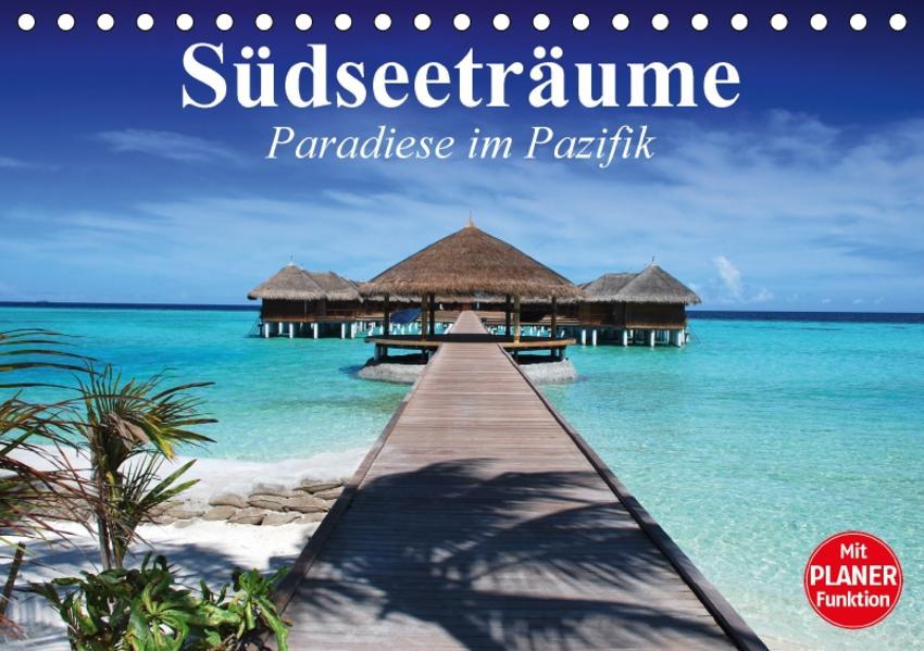 Südseeträume. Paradiese im Pazifik (Tischkalender 2017 DIN A5 quer) - Coverbild