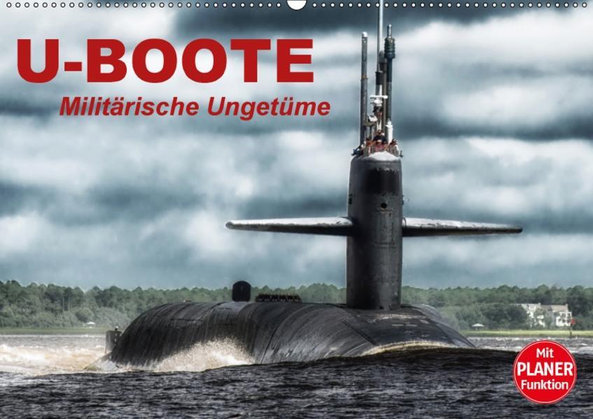 U-Boote. Militärische Ungetüme (Wandkalender 2017 DIN A2 quer) - Coverbild