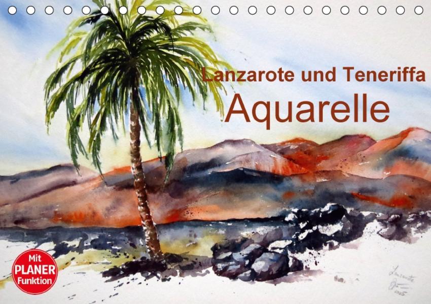 Lanzarote und Teneriffa - Aquarelle (Tischkalender 2017 DIN A5 quer) - Coverbild