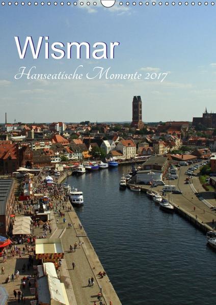 Wismar - Hanseatische Momente (Wandkalender 2017 DIN A3 hoch) - Coverbild