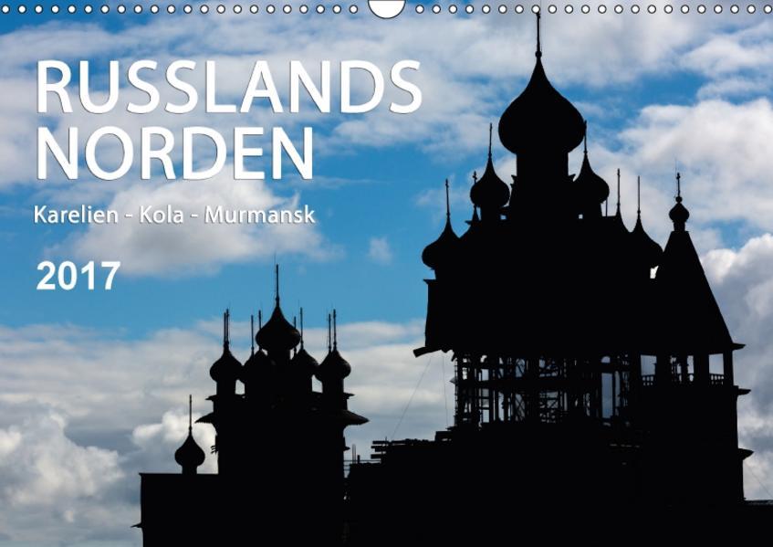 Russlands Norden 2017 (Wandkalender 2017 DIN A3 quer) - Coverbild