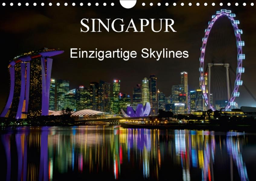 Singapur - Einzigartige Skylines (Wandkalender 2017 DIN A4 quer) - Coverbild