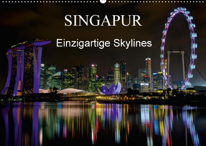 Singapur - Einzigartige Skylines (Wandkalender 2017 DIN A2 quer) - Coverbild