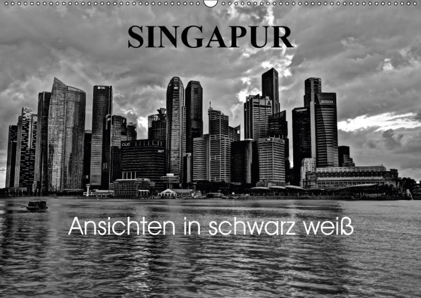 Singapur Ansichten in schwarz weiß (Wandkalender 2017 DIN A2 quer) - Coverbild
