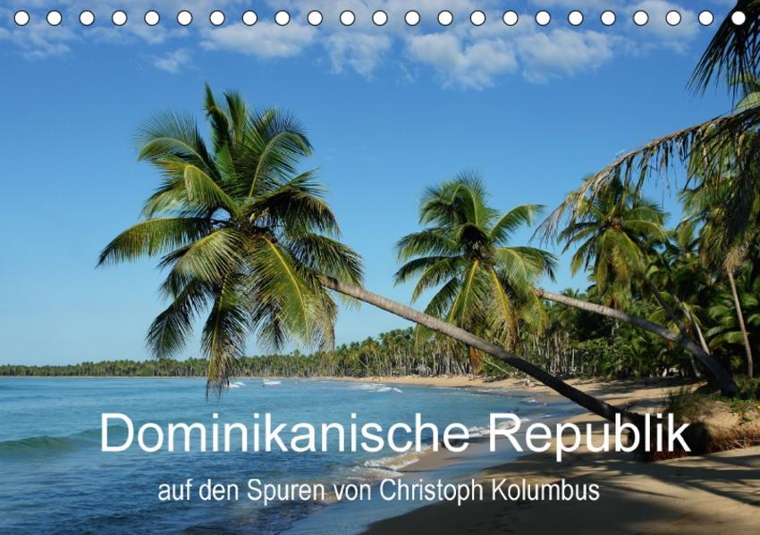 Dominikanische Republik auf den Spuren von Cristoph Kolumbus (Tischkalender 2017 DIN A5 quer) - Coverbild