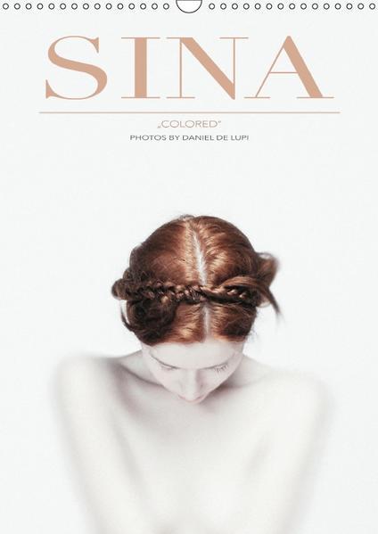 "SINA ""colored"" by Daniel De Lupi (Wandkalender 2017 DIN A3 hoch) - Coverbild"