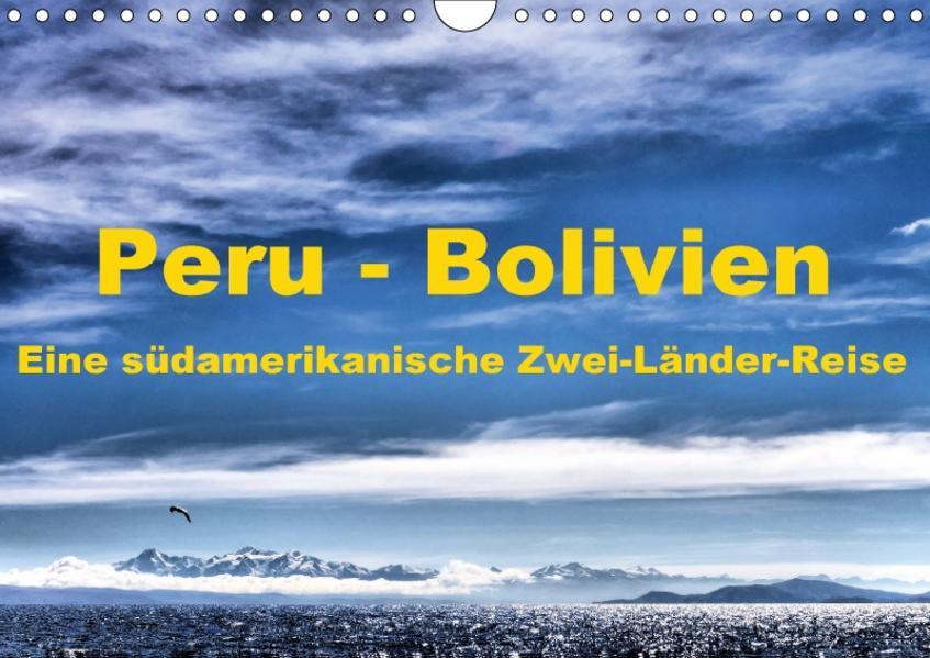 Peru - Bolivien. Eine südamerikanische Zwei-Länder-Reise (Wandkalender 2017 DIN A4 quer) - Coverbild