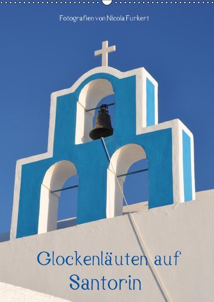 Glockenläuten auf Santorin (Wandkalender 2017 DIN A2 hoch) - Coverbild