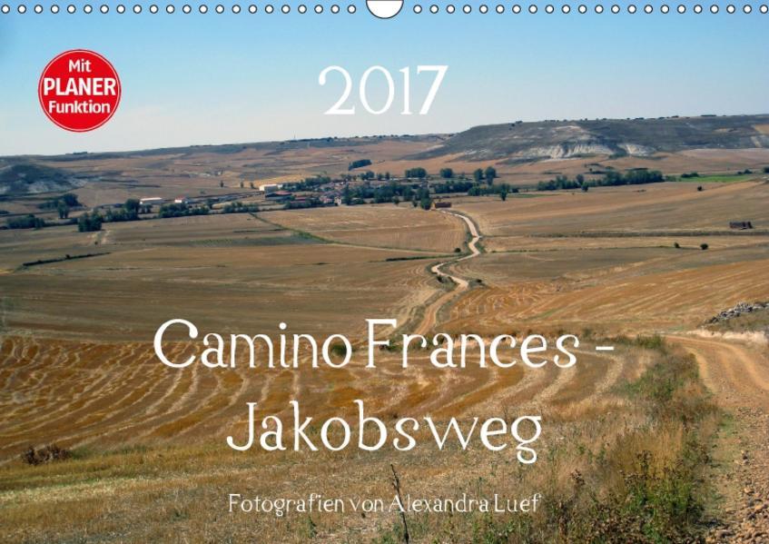 Camino Frances - JakobswegAT-Version  (Wandkalender 2017 DIN A3 quer) - Coverbild