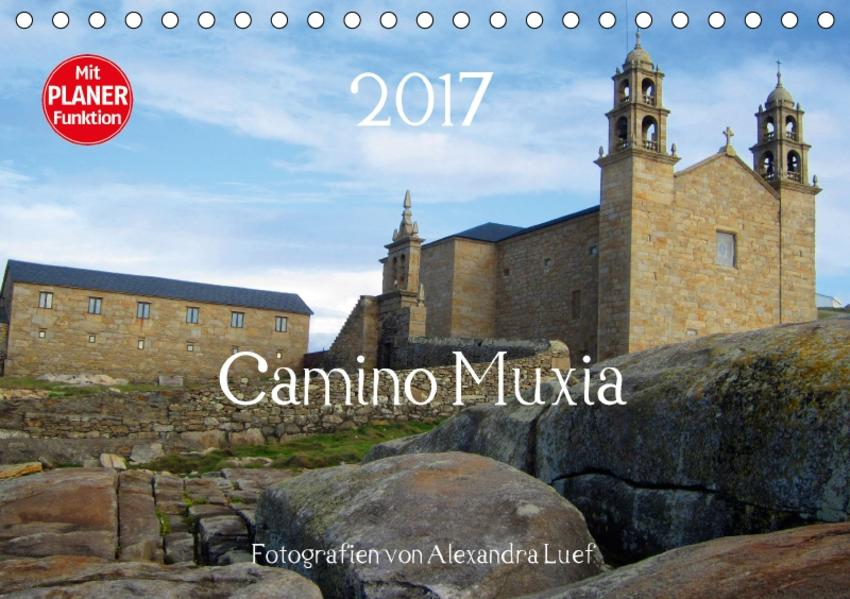 Camino Muxia (Tischkalender 2017 DIN A5 quer) - Coverbild