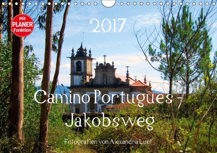 Camino Portugues - JakobswegAT-Version  (Wandkalender 2017 DIN A4 quer) - Coverbild