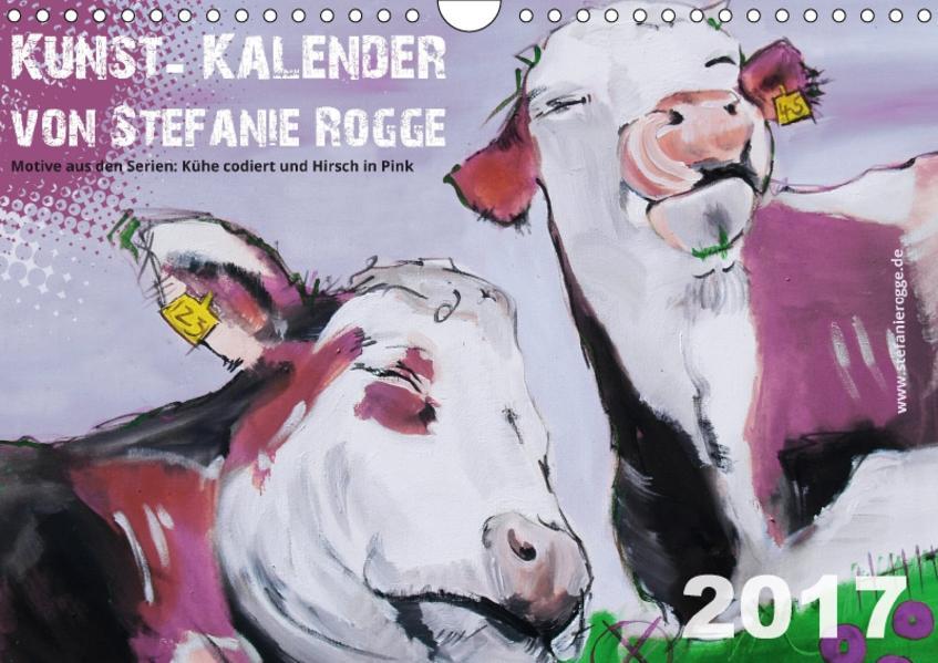 Kunst-Kalender von Stefanie Rogge (Wandkalender 2017 DIN A4 quer) - Coverbild