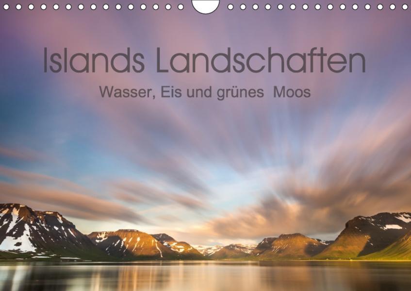 Islands Landschaften - Wasser, Eis und grünes Moos (Wandkalender 2017 DIN A4 quer) - Coverbild