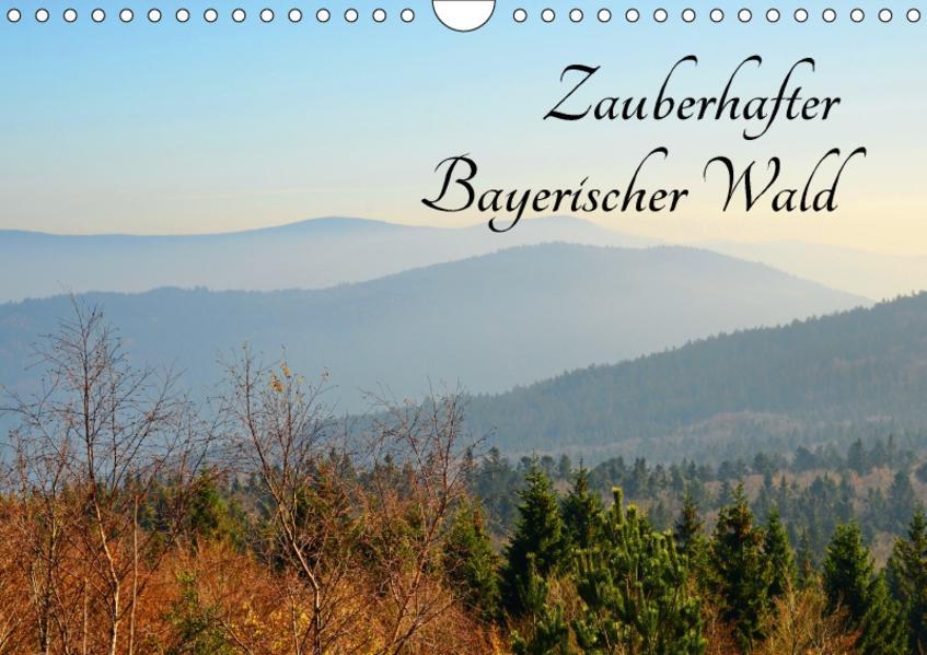 Zauberhafter Bayerischer Wald (Wandkalender 2017 DIN A4 quer) - Coverbild