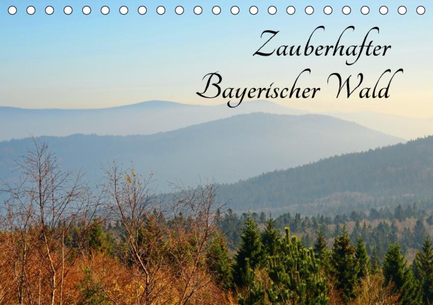 Zauberhafter Bayerischer Wald (Tischkalender 2017 DIN A5 quer) - Coverbild