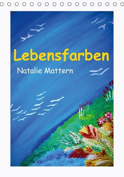 Lebensfarben Natalie Mattern (Tischkalender 2017 DIN A5 hoch) - Coverbild