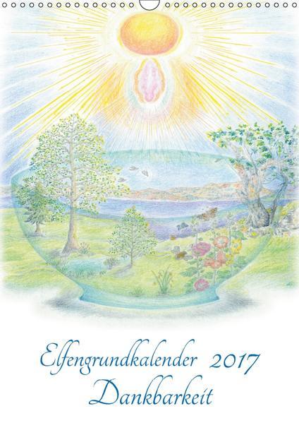 Elfengrundkalender Dankbarkeit (Wandkalender 2017 DIN A3 hoch) - Coverbild