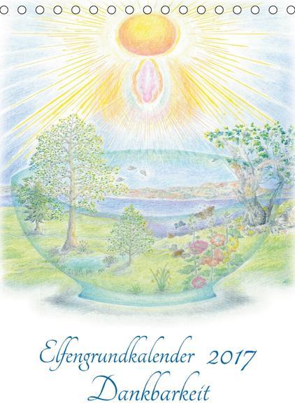 Elfengrundkalender Dankbarkeit (Tischkalender 2017 DIN A5 hoch) - Coverbild