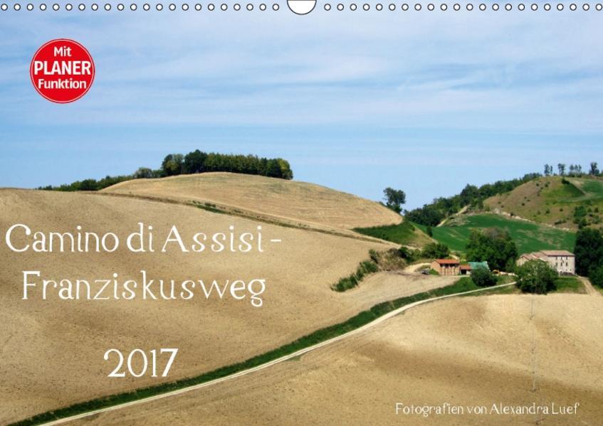 Camino di Assisi - FranziskuswegAT-Version  (Wandkalender 2017 DIN A3 quer) - Coverbild