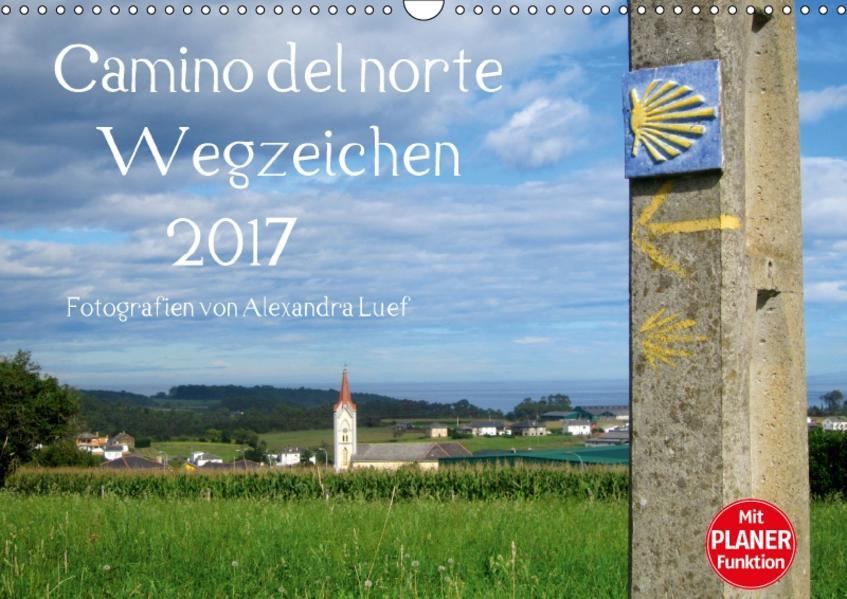 Camino del norte - WegzeichenAT-Version  (Wandkalender 2017 DIN A3 quer) - Coverbild