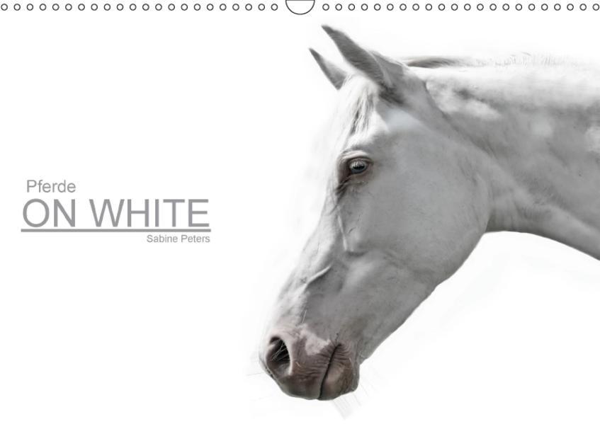 Pferde ON WHITE (Wandkalender 2017 DIN A3 quer) - Coverbild