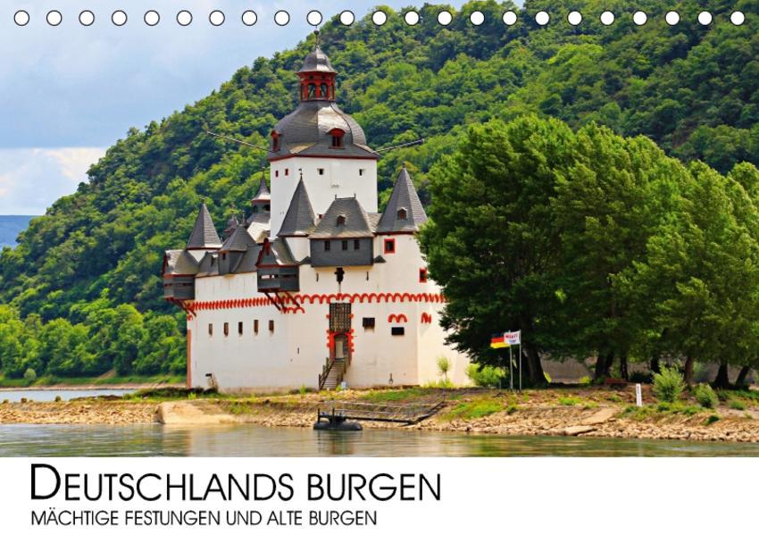 Deutschlands Burgen - mächtige Festungen und alte Burgen (Tischkalender 2017 DIN A5 quer) - Coverbild