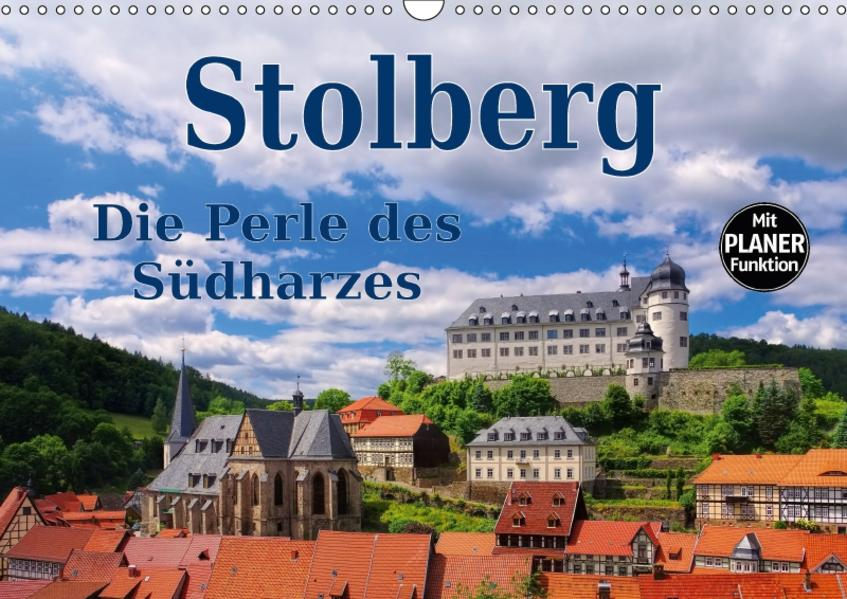 Stolberg - Die Perle des Südharzes (Wandkalender 2017 DIN A3 quer) - Coverbild