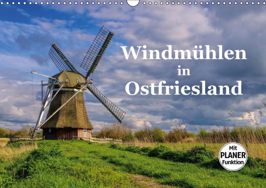 Windmühlen in Ostfriesland (Wandkalender 2017 DIN A3 quer) - Coverbild