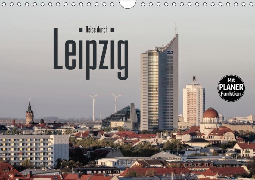 Reise durch Leipzig (Wandkalender 2017 DIN A4 quer) - Coverbild