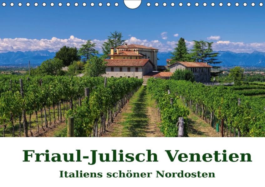 Friaul-Julisch Venetien - Italiens schöner Nordosten (Wandkalender 2017 DIN A4 quer) - Coverbild