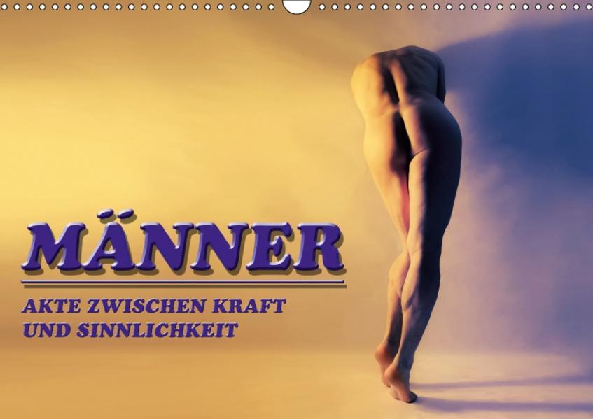 MÄNNER - AKTE ZWISCHEN KRAFT UND SINNLICHKEIT (Wandkalender 2017 DIN A3 quer) - Coverbild