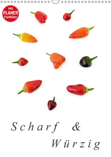 Scharf und Würzig (Wandkalender 2017 DIN A3 hoch) - Coverbild