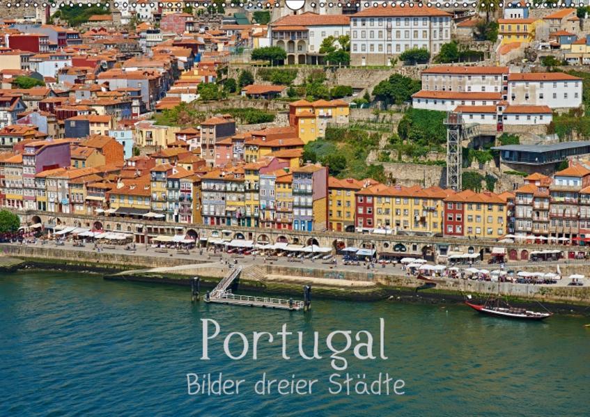 Portugal - Bilder dreier Städte (Wandkalender 2017 DIN A2 quer) - Coverbild