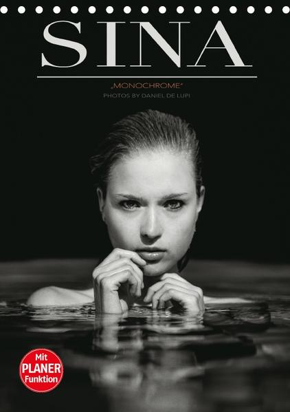 SINA monochrome by Daniel De Lupi (Tischkalender 2017 DIN A5 hoch) - Coverbild