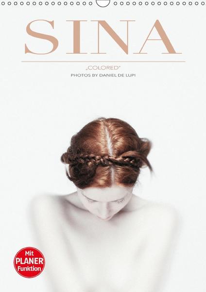 SINA colored by Daniel De Lupi (Wandkalender 2017 DIN A3 hoch) - Coverbild
