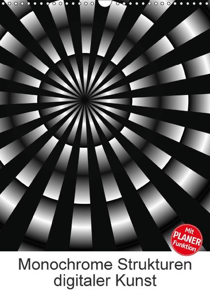 Monochrome Strukturen digitaler Kunst (Wandkalender 2017 DIN A3 hoch) - Coverbild
