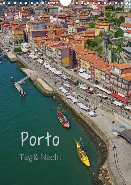 Porto Tag und Nacht (Wandkalender 2017 DIN A4 hoch) - Coverbild