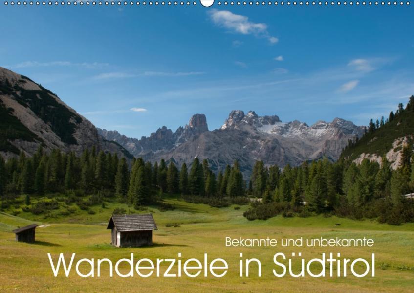Bekannte und unbekannte Wanderziele in Südtirol (Wandkalender 2017 DIN A2 quer) - Coverbild