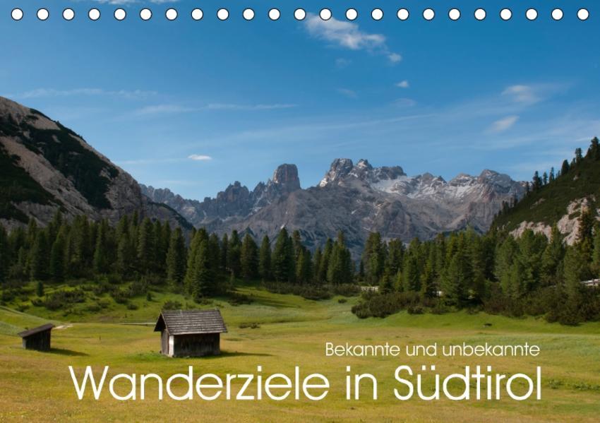 Bekannte und unbekannte Wanderziele in Südtirol (Tischkalender 2017 DIN A5 quer) - Coverbild