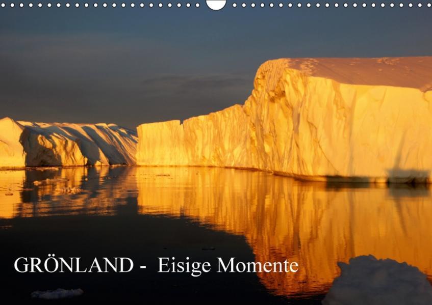 GRÖNLAND - EISIGE MOMENTE (Wandkalender 2017 DIN A3 quer) - Coverbild