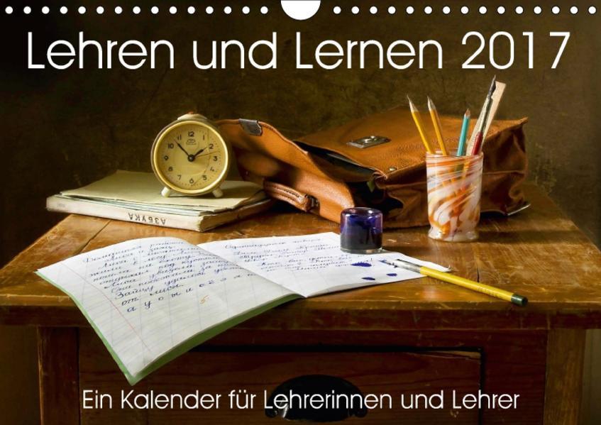 Lehren und Lernen. Ein Kalender für Lehrerinnen und Lehrer (Wandkalender 2017 DIN A4 quer) - Coverbild
