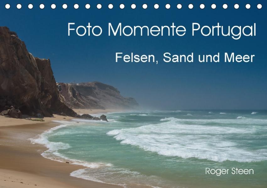 Foto Momente Portugal - Felsen, Sand und Meer (Tischkalender 2017 DIN A5 quer) - Coverbild