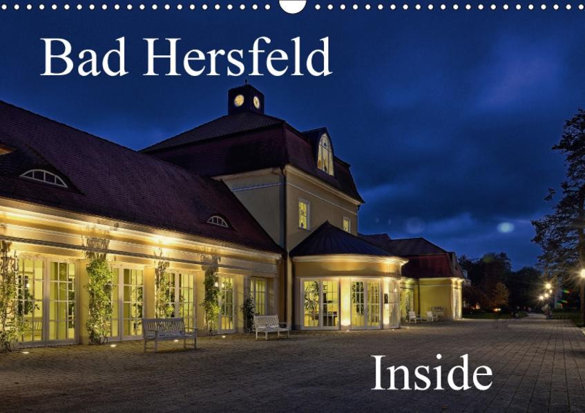 Bad Hersfeld Inside (Wandkalender 2017 DIN A3 quer) - Coverbild