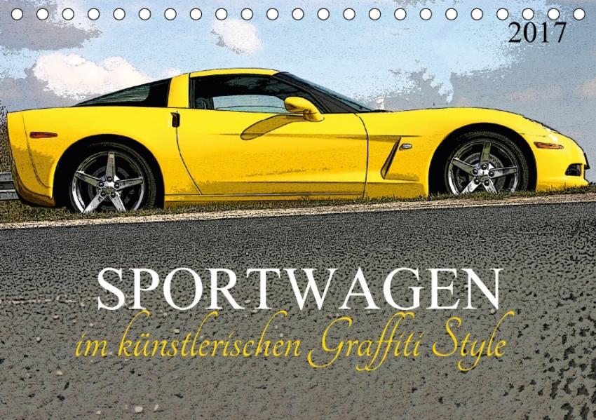 Sportwagen im künstlerischen Graffiti Style (Tischkalender 2017 DIN A5 quer) - Coverbild